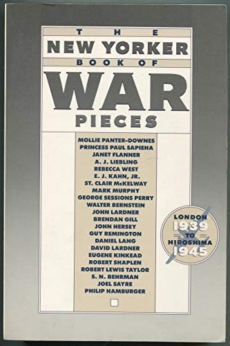 The New Yorker Book of War Pieces: New Yorker Magazine