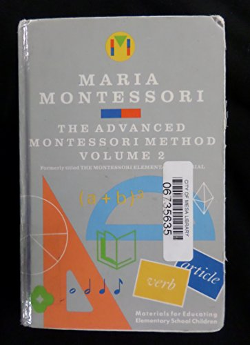 9780805209273: 002: The Advanced Montessori Method Volume 2: Materials for Educating Elementary School Children