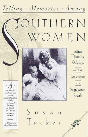 9780805209532: Telling Memories Among Southern Women: Domestic Workers and Their Employers in the Segregated South