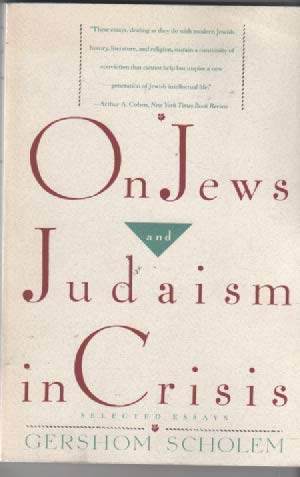 9780805209549: On Jews and Judaism in Crisis: Selected Essays