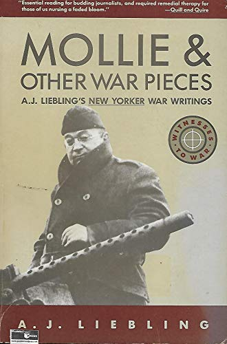 Mollie & Other War Pieces (Witnesses to: Liebling, A.J.