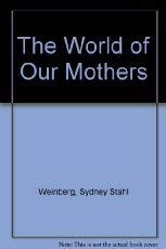 9780805209679: The World of Our Mothers: Live