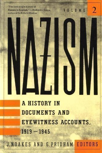 9780805209723: Nazism, a History of Documents and Eyewitness Accounts, 1919-1945: Volume 2, Foreign Policy, War and Racial Extermination