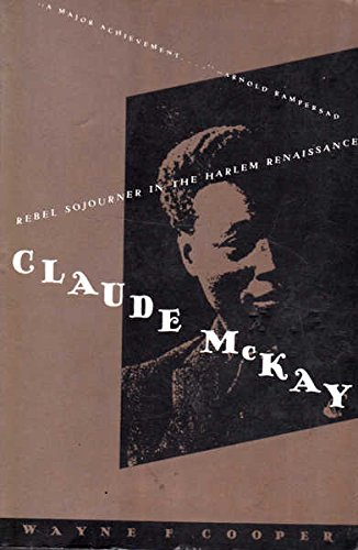 9780805209754: CLAUDE McKAY ~ Rebel Sojourner in the Harlem Renaissance, a Biography