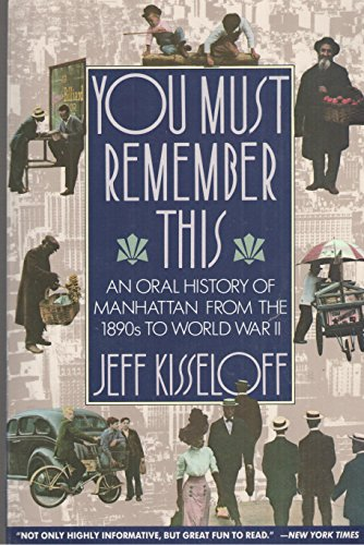 9780805209792: You Must Remember This: An Oral History of Manhattan from the 1890s to World War II