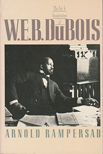 The Art and Imagination of W.E.B. Du: Rampersad, Arnold