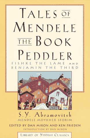 "9780805210132: Tales of Mendele the Book Peddler: ""Fishke the Lame"" and ""Benjamin the Third"""