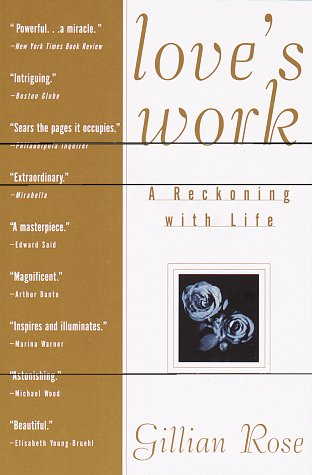 9780805210781: Love's Work: A Reckoning with Life