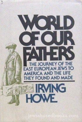 9780805210798: World of Our Fathers: The Journey of the East European Jews to America and the Life They Found and Made