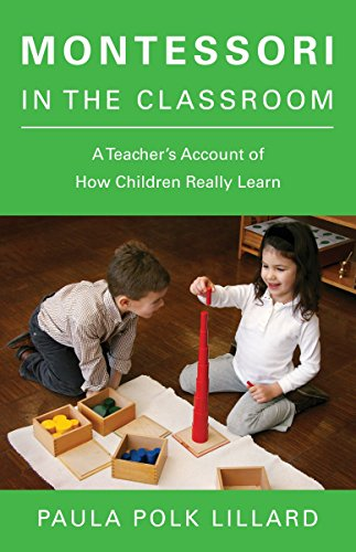 9780805210873: Montessori in the Classroom: A Teacher's Account of How Children Really Learn