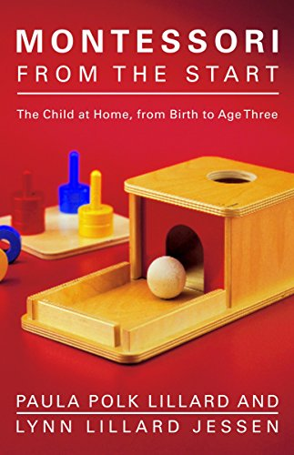 9780805211122: Montessori from the Start: The Child at Home, from Birth to Age Three