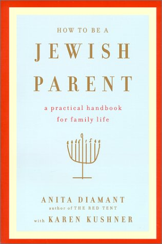 9780805211160: How to Be a Jewish Parent: A Practical Handbook for Family Life