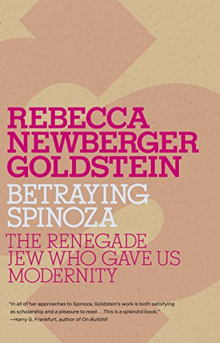 9780805211597: Betraying Spinoza: The Renegade Jew Who Gave Us Modernity (Jewish Encounters)