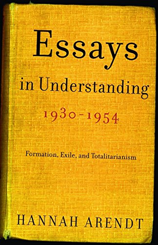 9780805211863: Essays in Understanding, 1930-1954: Formation, Exile, and Totalitarianism