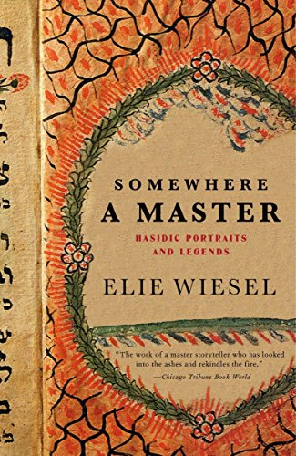 9780805211870: Somewhere a Master: Hasidic Portraits and Legends