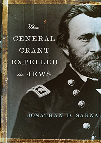 9780805212334: When General Grant Expelled the Jews (Jewish Encounters Series)