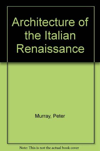 9780805230062: Architecture of the Italian Renaissance [Gebundene Ausgabe] by Murray, Peter