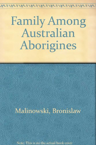 The family among the Australian aborigines, a: Malinowski, Bronislaw
