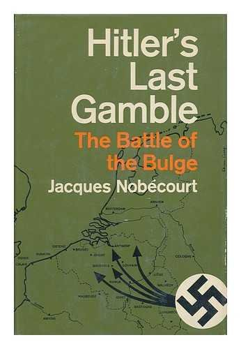 9780805231045: Hitler's Last Gamble: The Battle of the Bulge.