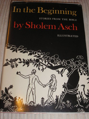 In the Beginning : Stories from the: Sholem Asch