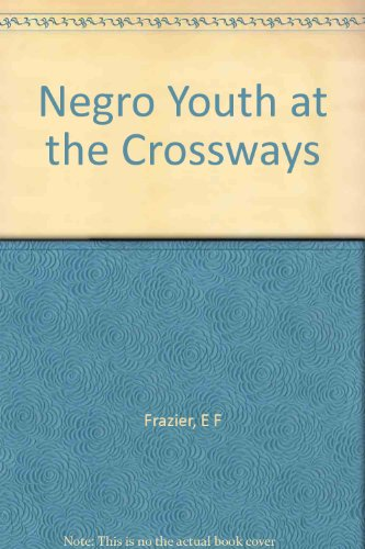 9780805231748: Negro Youth at the Crossways, Their Personality Development in the Middle States.