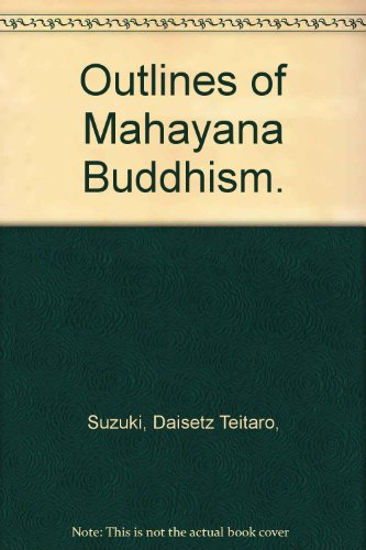 9780805231915: Outlines of Mahayana Buddhism.