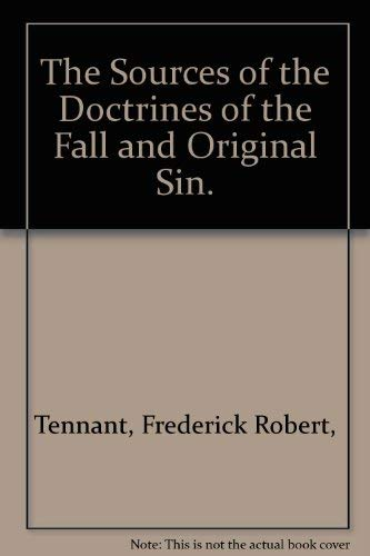 The Sources of the Doctrines of the: Frederick Robert, Tennant