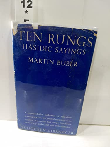 Ten Rungs: Hasidic Sayings: Martin Buber