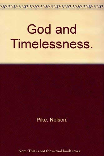 God and Timelessness.: Pike, Nelson