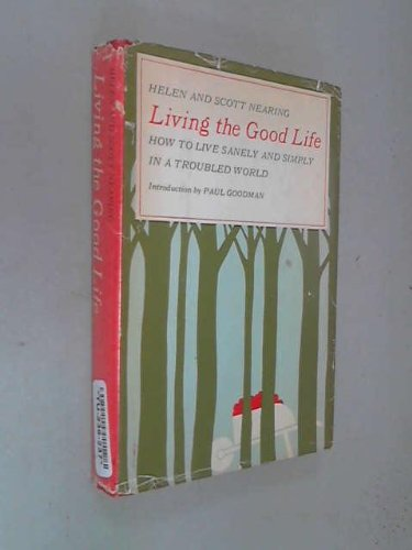 9780805233636: Living the Good Life: How to Live Sanely and Simply in a Troubled World