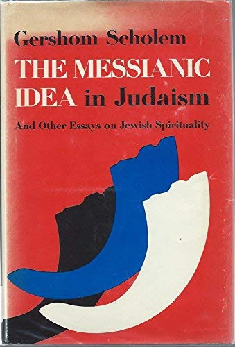 9780805233698: The Messianic idea in Judaism and other essays on Jewish spirituality