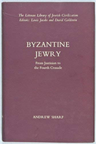 9780805233872: Byzantine Jewry from Justinian to the Fourth Crusade (The Littman library of Jewish civilization)