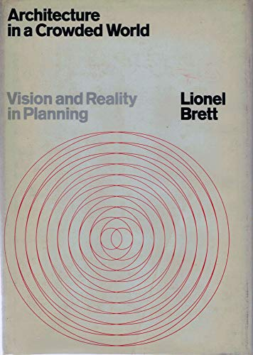 Architecture in a Crowded World: Vision and: Esher, Lionel Gordon