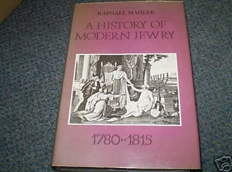 A History of Modern Jewry; 1780-1815: Mahler, Raphael