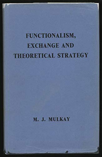 Functionalism, exchange and theoretical strategy.: MULKAY, M. J.: