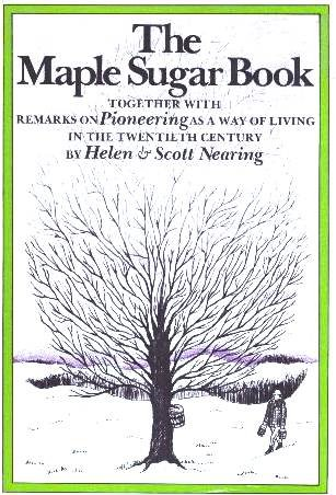 THE MAPLE SUGAR BOOK Together with Remarks on Pioneering as a Way of Living in the Twentieth Century