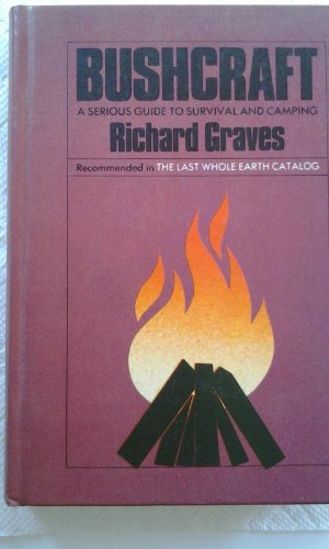 Bushcraft: A Serious Guide to Survival and Camping: Richard Graves