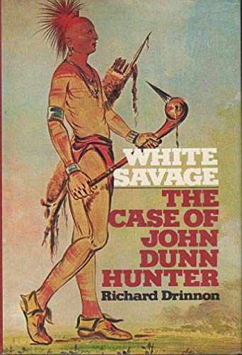 9780805234619: White Savage: The Case of John Dunn Hunter