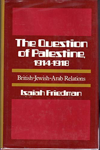9780805235241: The question of Palestine, 1914-1918;: British-Jewish-Arab relations