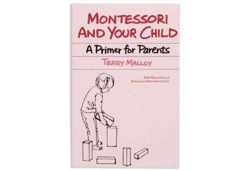 9780805235388: Montessori and Your Child: A Primer for Parents
