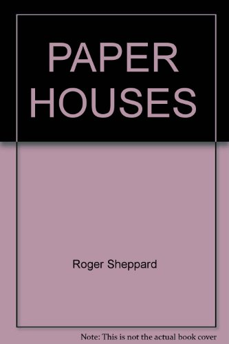 PAPER HOUSES: Sheppard, Roger