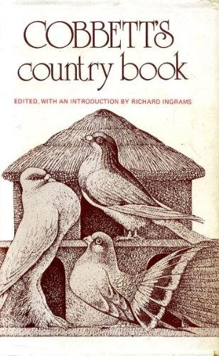 9780805235753: Cobbett's Country Book: An Anthology of William Cobbett's Writings on Country Matters