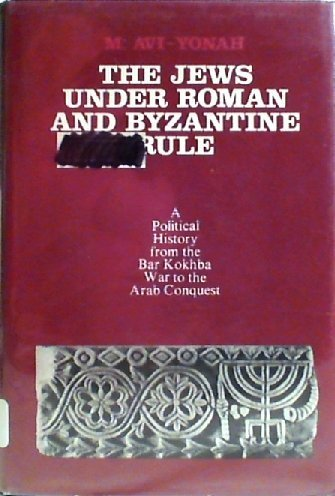 9780805235807: The Jews Under Roman and Byzantine Rule: A Political History from the Bar Kokhba War to the Arab Conquest