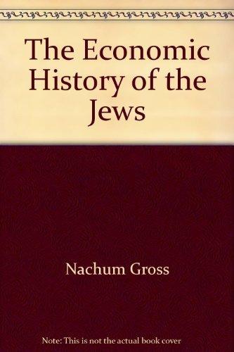 The Economic History of the Jews: Salo W.; Kahan, Arcadius; Gross, Nachum Baron