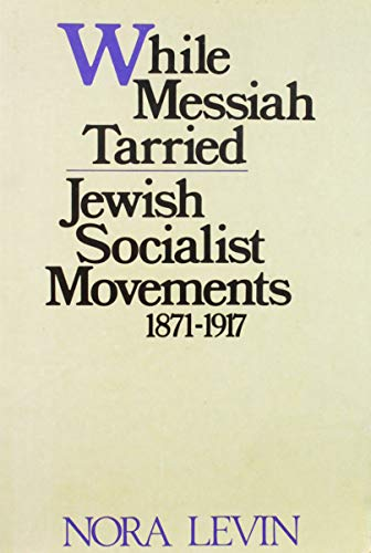 9780805236156: While Messiah tarried: Jewish socialist movements, 1871-1917