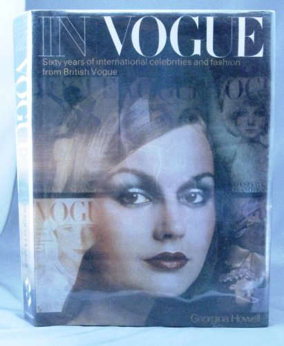 In Vogue: Sixty Years of International Celebrities and Fashion from British Vogue