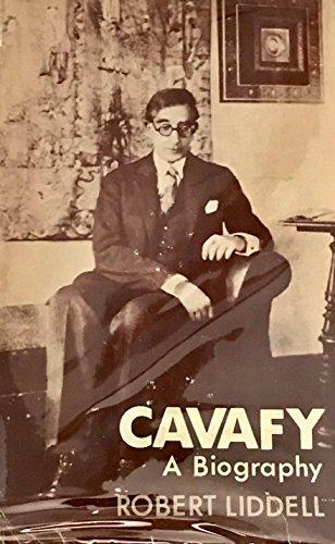 Cavafy: A biography: Robert Liddell
