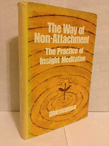 9780805236446: The way of non-attachment: The practice of insight meditation