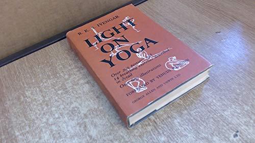 Light on yoga: Yoga dipika: B. K. S Iyengar