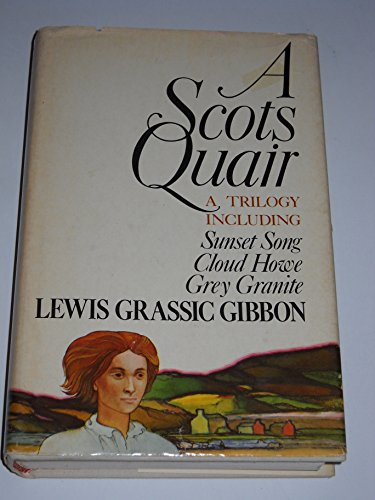 9780805236613: A Scot's Quair: A Trilogy of Novels
